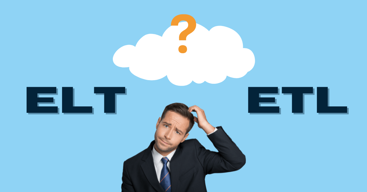 a confused business man scratching his head with ELT on the left, a white cloud with an orange question mark, and ETL on the right above him on a light blue background